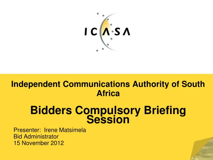Independent communications authority of south africa bidders compulsory briefing session