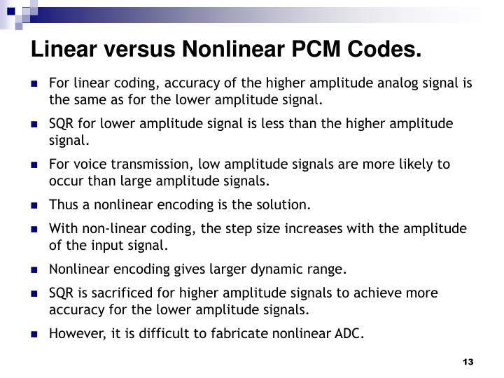 Linear versus Nonlinear PCM Codes.