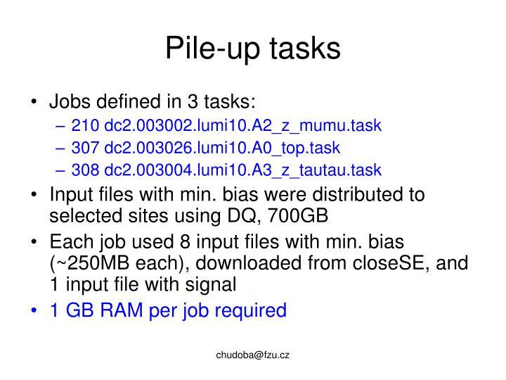 Pile-up tasks