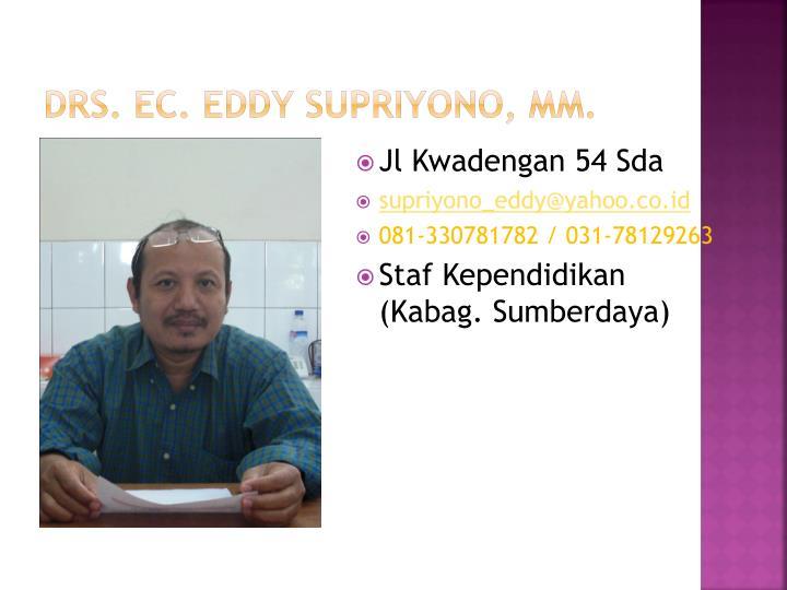 DrS. EC. EdDY SUPRIYONO, MM.