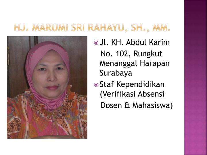 Hj. Marumi Sri Rahayu, SH., MM.