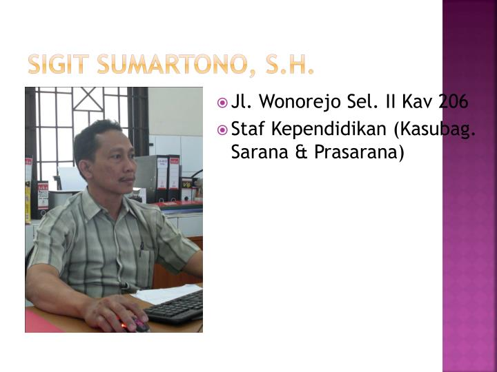 Sigit Sumartono, S.H.