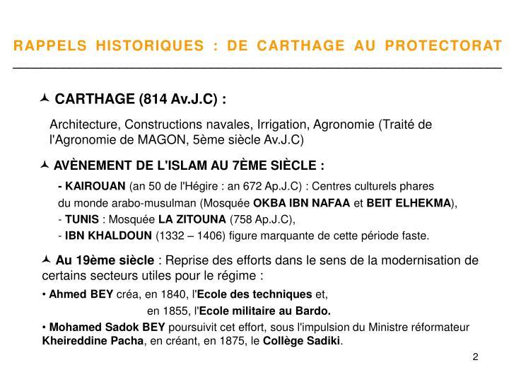 RAPPELS HISTORIQUES : DE CARTHAGE AU PROTECTORAT
