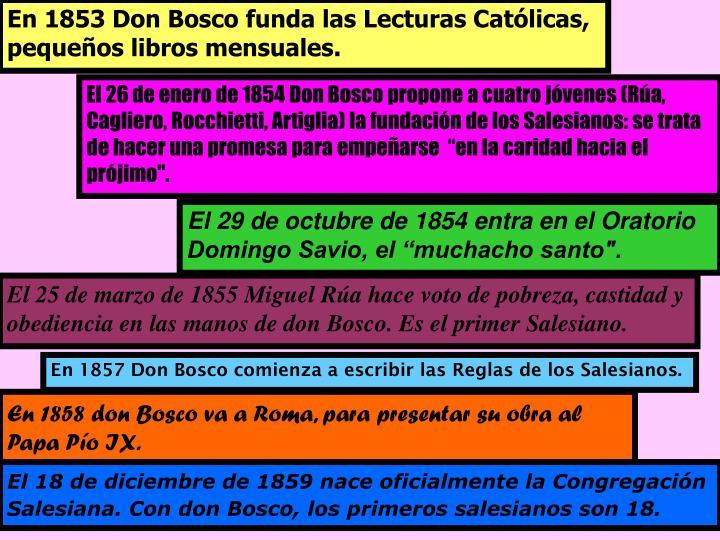 En 1853 Don Bosco funda las Lecturas Católicas, pequeños libros mensuales.