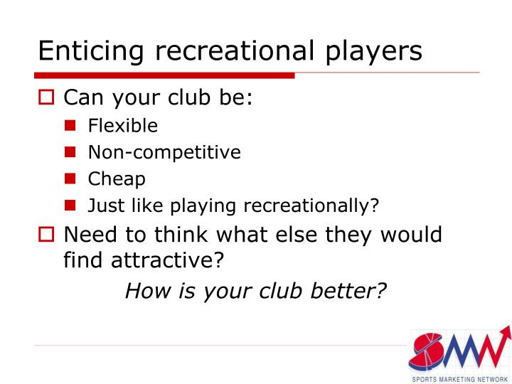 Enticing recreational players
