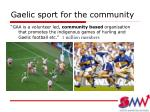 gaelic sport for the community