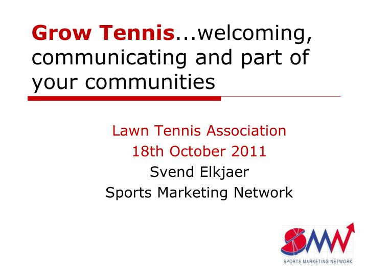 Grow tennis welcoming communicating and part of your communities