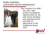robby sukhdeo community tennis entrepreneur