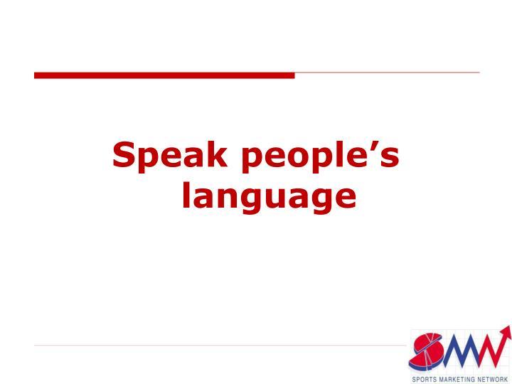 Speak people's language