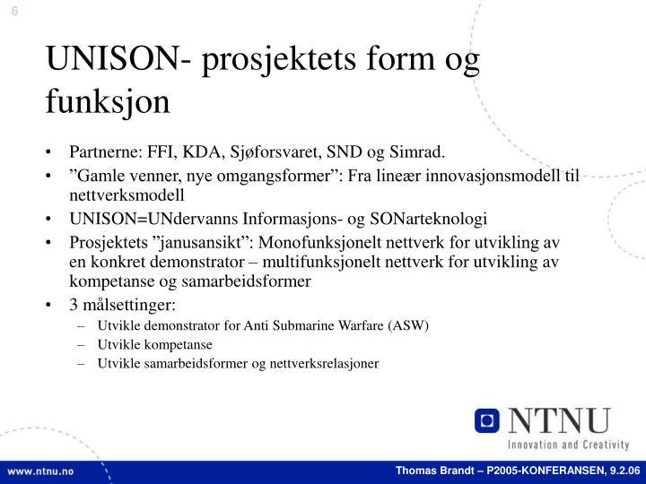 UNISON- prosjektets form og funksjon
