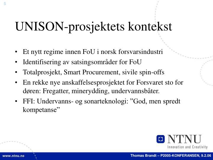 UNISON-prosjektets kontekst
