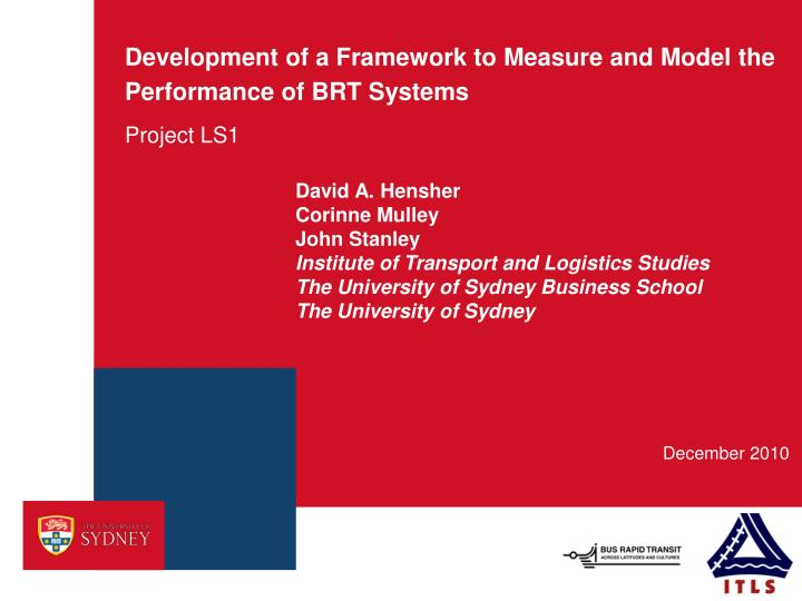 Development of a framework to measure and model the performance of brt systems
