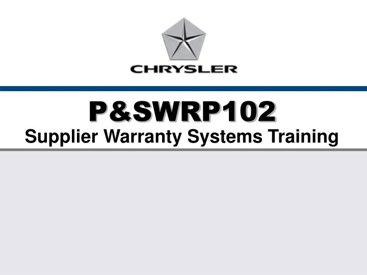 P swrp102 supplier warranty systems training