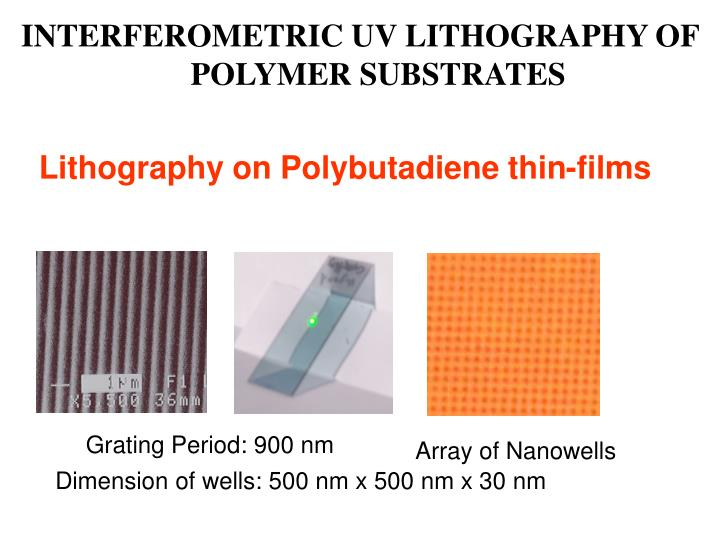 INTERFEROMETRIC UV LITHOGRAPHY OF POLYMER SUBSTRATES