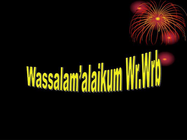 Wassalam'alaikum Wr.Wrb