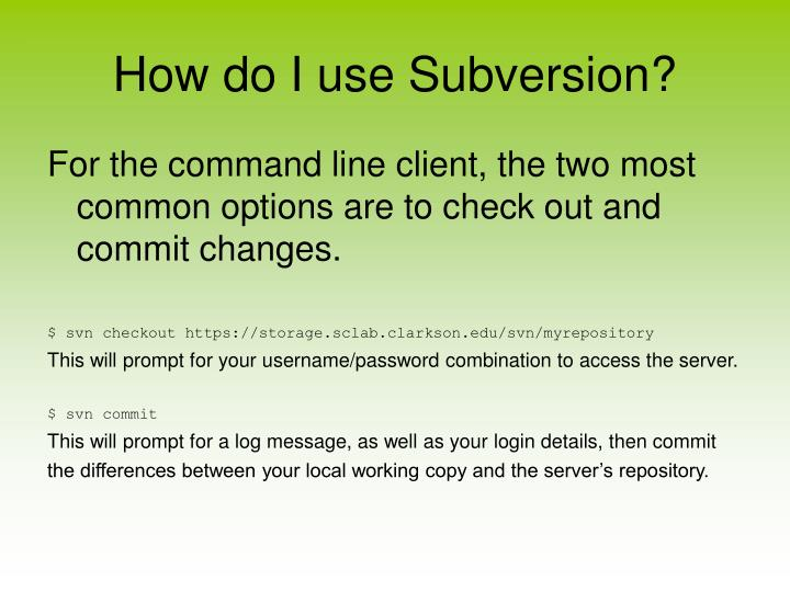 How do I use Subversion?