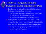14300 42 requests from the bureau of labor statistics for data