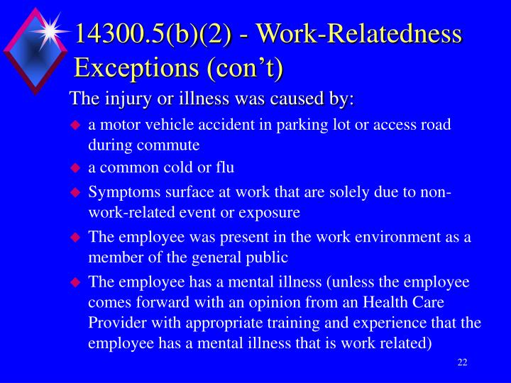 14300.5(b)(2) - Work-Relatedness Exceptions (con't)