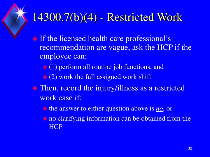 14300.7(b)(4) - Restricted Work