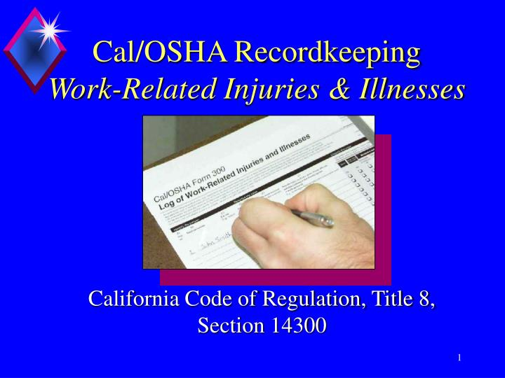 Cal osha recordkeeping work related injuries illnesses