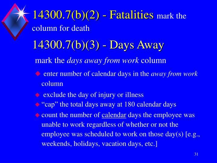 14300.7(b)(2) - Fatalities