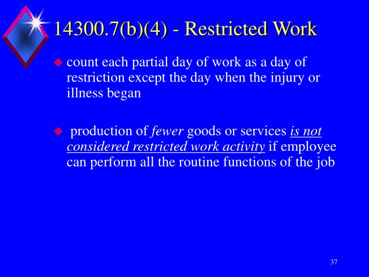 count each partial day of work as a day of  restriction except the day when the injury or illness began