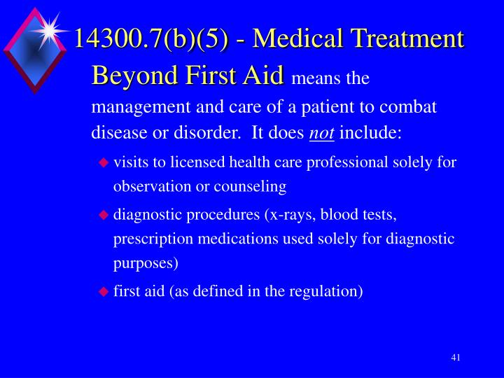 14300.7(b)(5) - Medical Treatment Beyond First Aid
