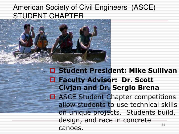 American Society of Civil Engineers  (ASCE)  STUDENT CHAPTER