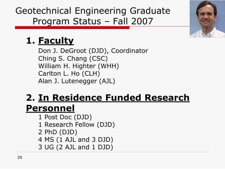 Geotechnical Engineering Graduate Program Status – Fall 2007
