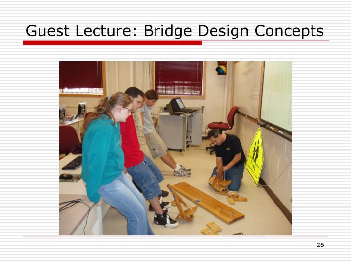 Guest Lecture: Bridge Design Concepts