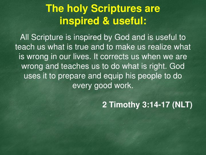 The holy Scriptures are inspired & useful: