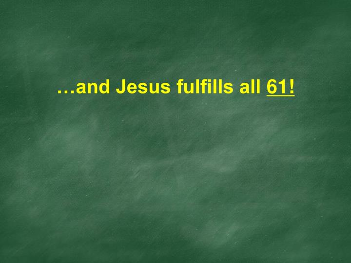 …and Jesus fulfills all