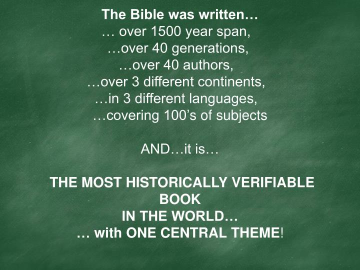 The Bible was written…
