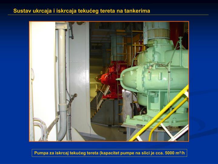 Pumpa za iskrcaj tekućeg tereta (kapacitet pumpe na slici je cca. 5000 m