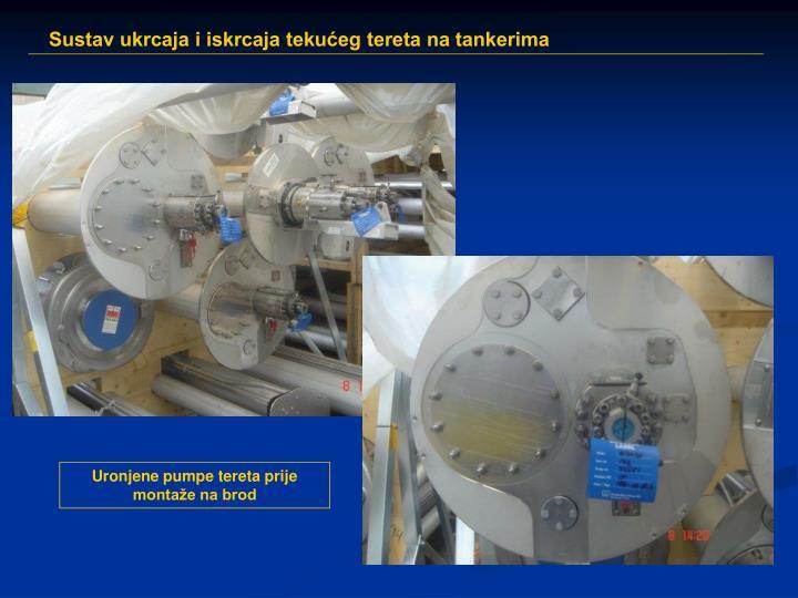Uronjene pumpe tereta prije montaže na brod