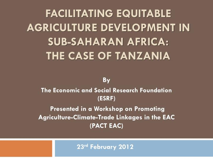Facilitating equitable agriculture development in sub saharan africa the case of tanzania