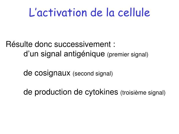 L'activation de la cellule