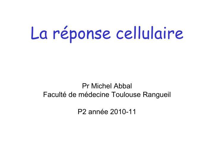 La réponse cellulaire