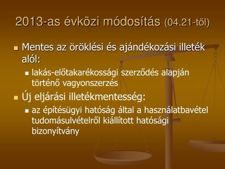 2013-as évközi módosítás