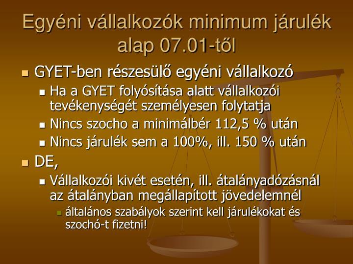 Egyéni vállalkozók minimum járulék alap 07.01-től