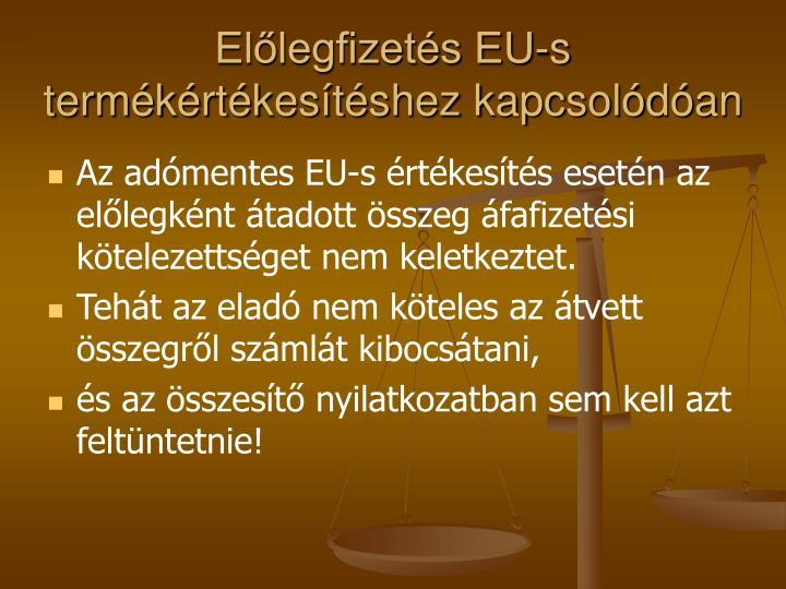 Előlegfizetés EU-s termékértékesítéshez kapcsolódóan