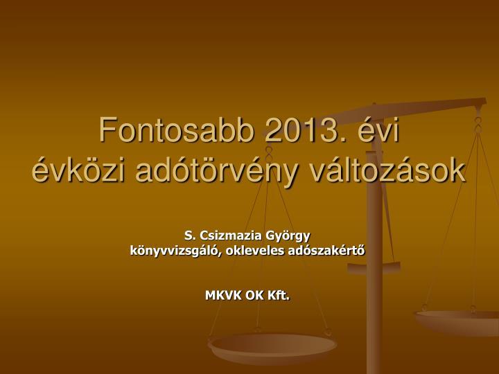 Fontosabb 2013. évi