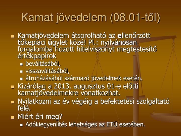 Kamat jövedelem (08.01-től)