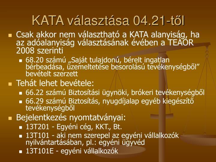 KATA választása 04.21-től