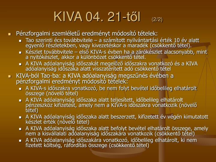 KIVA 04. 21-től