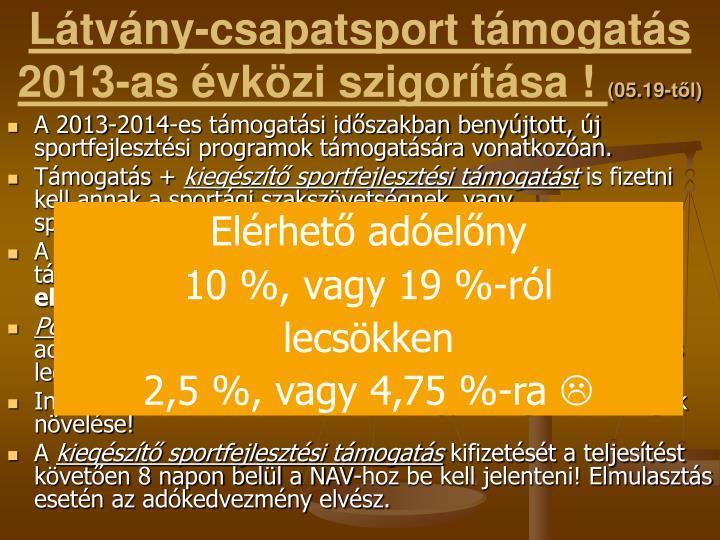 Látvány-csapatsport támogatás 2013-as évközi szigorítása !