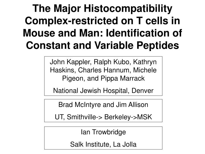 The Major Histocompatibility Complex-restricted on T cells in Mouse and Man: Identification of Constant and Variable Peptides