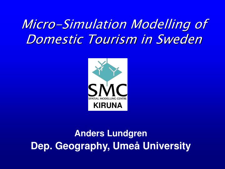 Micro-Simulation Modelling of Domestic Tourism