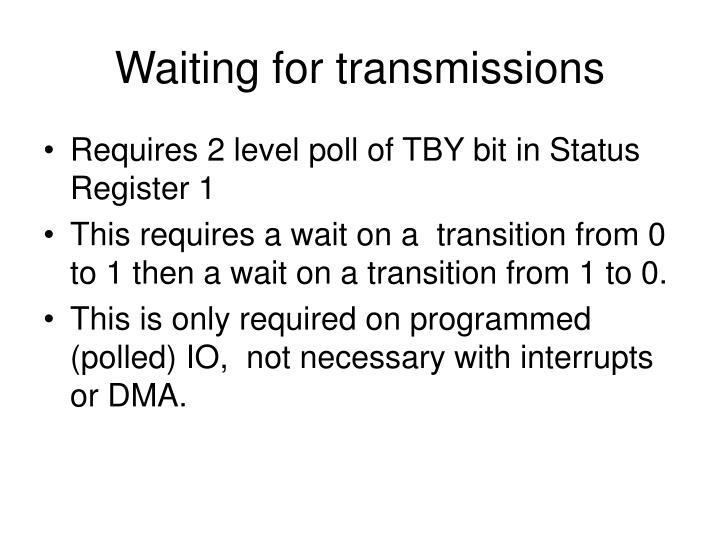 Waiting for transmissions