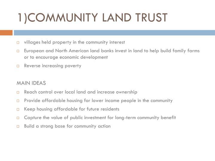 1)COMMUNITY LAND TRUST